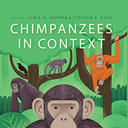 Book cover of 'Chimpanzees in Context: A comparative perspective on chimpanzee behavior, cognition, conservation, and welfare', edited by Lydia M. Hopper and Stephen R. Ross, with a foreword by Jane Goodall